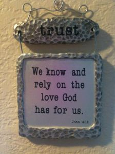 John 4:16 - I loved this verse that hung in one of the kitchens...